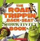 Shrek 2: The Road Trippin' Back-seat Shrek-tivity Book (0439641349) by Dower, Laura