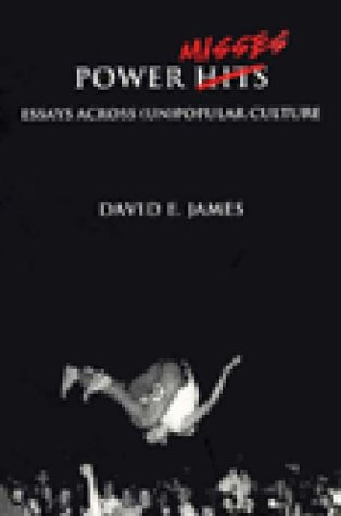 Power Misses: Essays Across (Un)Popular Culture (Haymarket), David E. James