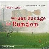 Peter Lundt und das Eckige im Runden. CD