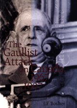 The Gaullist Attack on Canada, 1967-1997