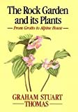 Rock Garden And Its Plants - From Grotto To Alpine House (0460047620) by GRAHAM STUART THOMAS
