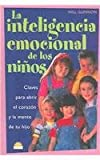 img - for La inteligencia emocional de los ninos / The Emotional intelligence of Children: Claves para abrir el corazon y la mente de su hijo / Keys to Open the ... and the Mind of Your Child (Spanish Edition) book / textbook / text book