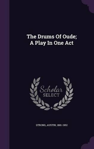 The Drums Of Oude; A Play In One Act