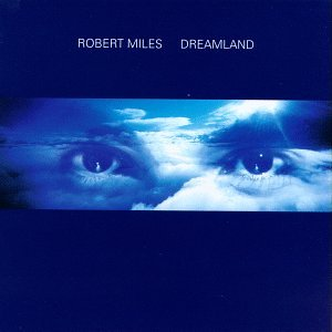 Robert Miles-Dreamland-CD-FLAC-1996-PERFECT Download