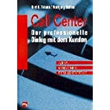 "Call Center. Der professionelle Dialog mit dem Kundenvon ""Kurt H. Thieme"""