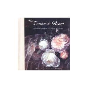 Vom Zauber der Rosen