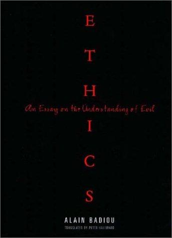 Ethics: An Essay on the Understanding of Evil (Wo es war), Alain Badiou