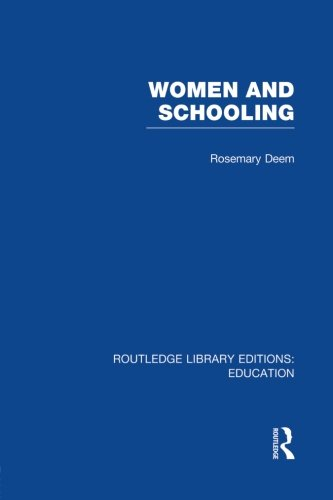 Women & Schooling (Routledge Library Editions: Education)