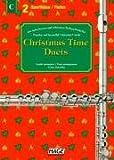 Christmas Time Duets für 2 Querflöten: 37 bekannte Weihnachtslieder für zwei Querflöten,  einfach bearbeitet für Anfänger und Fortgeschrittene