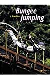 Bungee Jumping (Extreme Sports) (0736801685) by Glaser