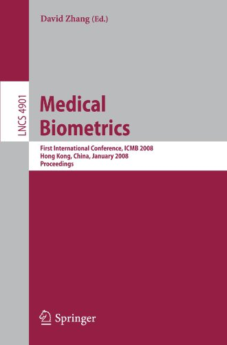Medical Biometrics: First International Conference, Icmb 2008, Hong Kong, China, January 4-5, 2008, Proceedings (Lecture Notes In Computer Science / ... Vision, Pattern Recognition, And Graphics)