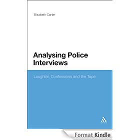 Analysing Police Interviews: Laughter, Confessions and the Tape