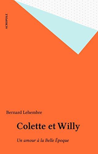 Colette et Willy: Un amour à la Belle Époque