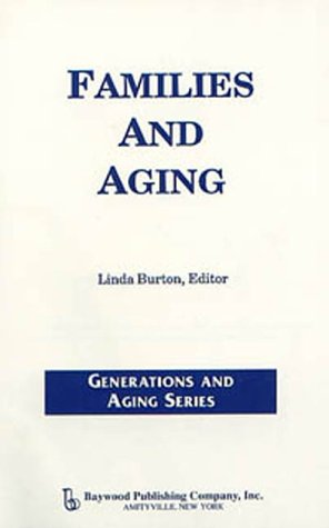 Families and Aging (Generations and Aging Series)