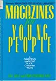 "Magazines for Young People: A ""Children's Magazine Guide"" Companion (0835230090) by Katz, William A."