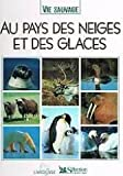 img - for Vie sauvage. Au pays des neiges et des glaces book / textbook / text book
