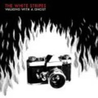 The White Stripes - Walking With a Ghost +1 - Zortam Music