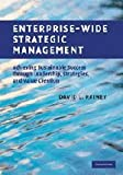Enterprise-Wide Strategic Management: Achieving Sustainable Success through Leadership, Strategies, and Value Creation