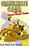 Grumblerug's Gang and the Great-hairy-thing (Collins Yellow Storybook) (Collins Yellow Storybooks) (0006751407) by Wallace, Karen