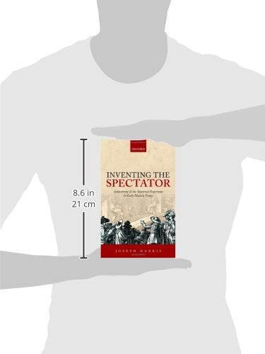 Inventing the Spectator: Subjectivity and the Theatrical Experience in Early Modern France