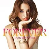 FOREVER~Runway MIX~