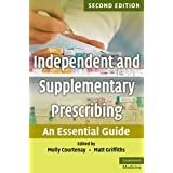 Independent and Supplementary Prescribing: An Essential Guideby June Crown