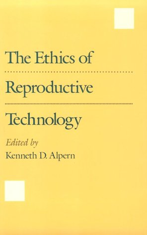 The Ethics of Reproductive Technology