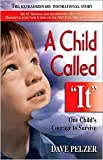 Image of A Child Called It: One Child's Courage to Survive by Dave Pelzer