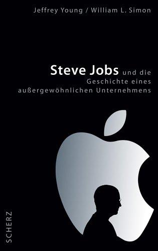 Steve Jobs und die Geschichte eines außergewöhnlichen Unternehmens