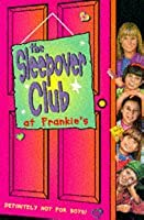 The Sleepover Club (1) - The Sleepover Club at Frankie's: Definitely Not For Boys!: A Boyfriend for Brown Owl