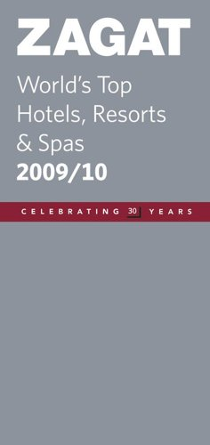 Zagat World's Top Hotels, Resorts & Spas  2009/10 (Zagatsurvey : World's Top Hotels, Resorts & Spas)