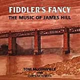 Tom Mcconville Fiddler's Fancy: the Music of James Hil
