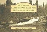 img - for Baxter State Park and the Allagash River (ME) (Scenes of America) book / textbook / text book