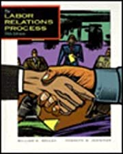 The Labor Relations Process by William H. Holley