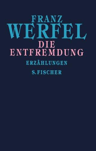 Die Entfremdung: Erzählungen: Gesammelte Werke in Einzelbänden