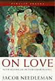 On Love (Arkana) (0140195599) by JACOB NEEDLEMAN