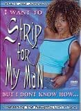 I Want To Strip For My Man, But I Don't Know How...