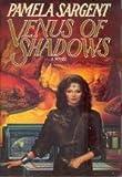 Venus of Shadows (0385248407) by Sargent, Pamela