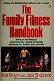 The Family Fitness Handbook (Penguin Handbooks) (0140468633) by Glover, Bob