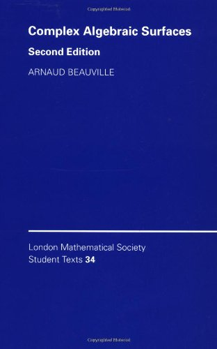 Complex Algebraic Surfaces 2nd Edition Paperback (London Mathematical Society Student Texts)