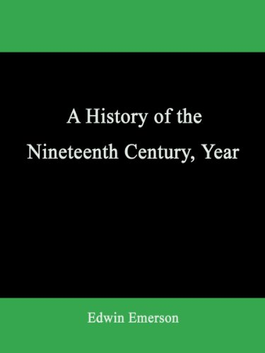 A History of the Nineteenth Century, Year