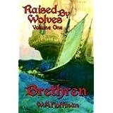 Brethren (Raised by Wolves) ~ W. A. Hoffman