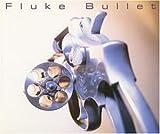 Fluke Bullet [CD 2]