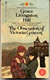 The Obsession of Victoria Gracen (0553121677) by Grace Livingston Hill
