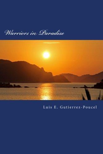Warriors in Paradise (The Warrior Gene) (Volume 1) - Luis E. Gutierrez-Poucel