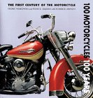 100 Motorcycles, 100 Years: The First Century of the Motorcycle