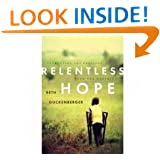Relentless Hope: Extracting the Precious from the Worthless (Faith That Sticks)