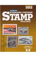 Scott 2012 Standard Postage Stamp Catalogue Volume 1: United States and Affiliated Territories-United Nations and Countr