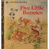 Five Little Bunnies (First Little Golden Book Series) (0307101614) by Linda Hayward