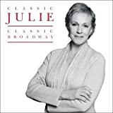 Classic Julie Classic Broadway ~ Julie Andrews
